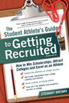 The Student Athlete's Guide to Getting Recruited